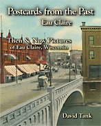 Postcards from the Past—Eau Claire, Wisconsin